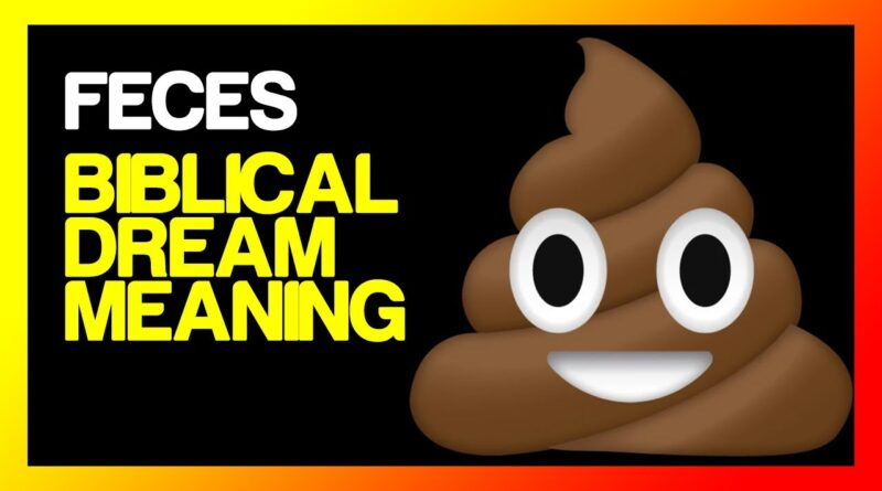 biblical meaning of poop in a dream